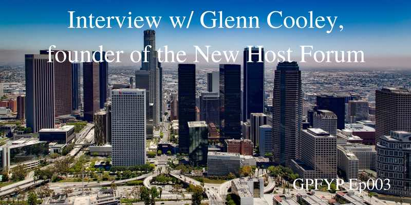 EP003 - Interview w: Glenn Cooley, founder of the New Host Forum