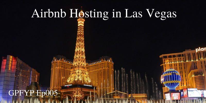 EP005 - Airbnb Hosting in Las Vegas