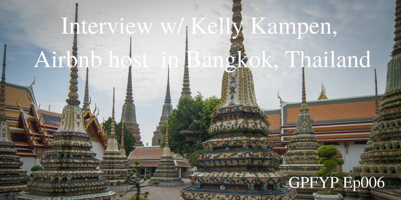 EP006 - Interview w: Kelly Kampen, Airbnb host in Bangkok, Thailand