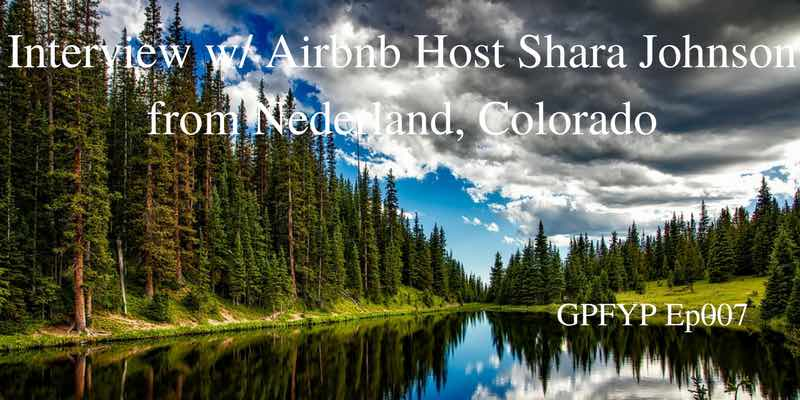 EP007 - Interview w: Airbnb Host Shara Johnson from Nederland, Colorado