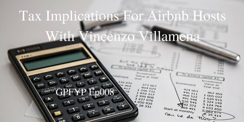 EP008- Tax Implications For Airbnb Hosts With Vincenzo Villamena