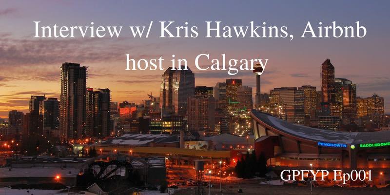 Ep001 Airbnb Hosting in Calgary