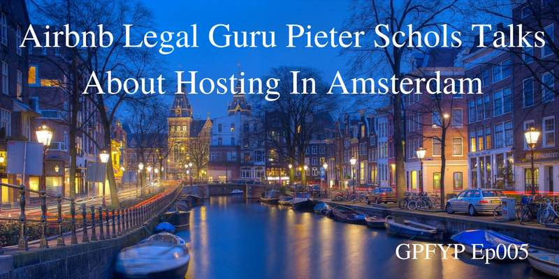 EP009- Airbnb Legal Guru Pieter Schols Talks About Hosting In Amsterdam
