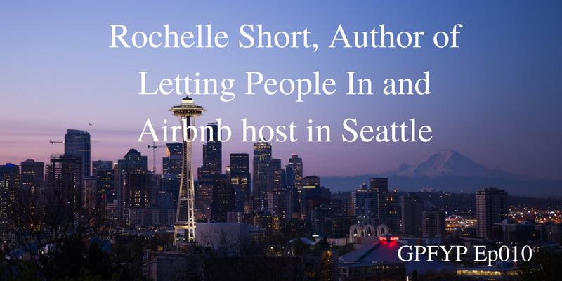 EP010- Rochelle Short, Author of Letting People In and Airbnb host in Seattle