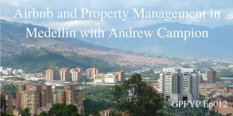 EP012- Airbnb and Property Management in Medellin with Andrew Campion