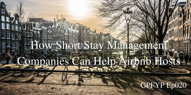 EP020- Short Stay Management Company Owner Nanne Veenstra Explains How His Company Helps Airbnb Hosts