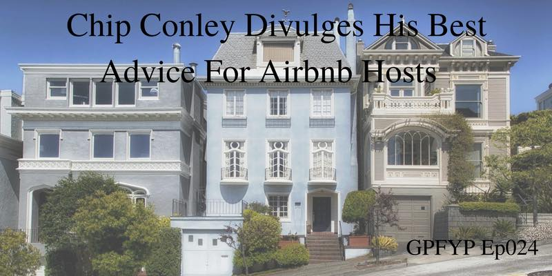 EP024- Airbnbs Head of Hospitality Chip Conley Divulges His Best Advice For Airbnb Hosts