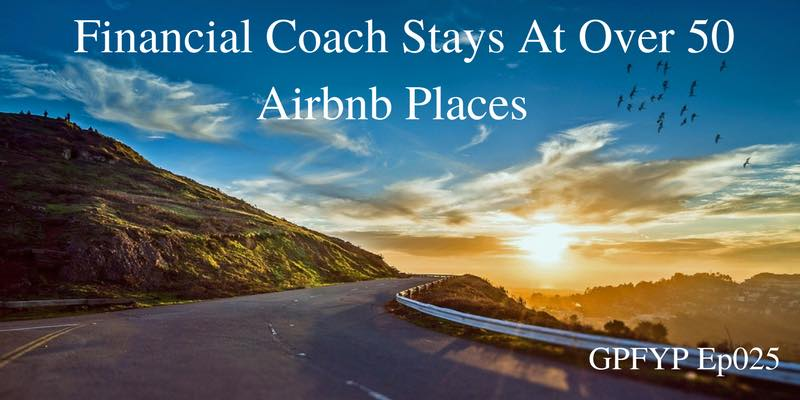 EP025- Financial Coach Austin Netzley Shares His Experiences From Staying At Over 50 Airbnb Places