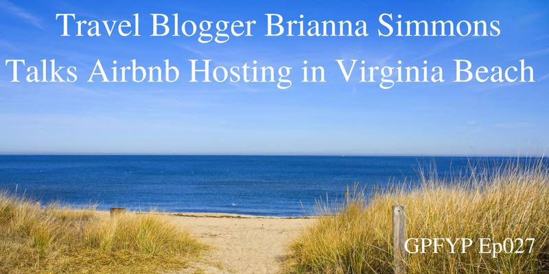 EP027- Travel Blogger Brianna Simmons Talks About her Hosting Experience in Virginia Beach