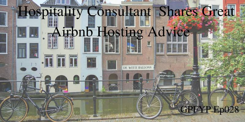 EP028- Hospitality Consultant Alexander Van Dijl Shares Great Airbnb Hosting Advice