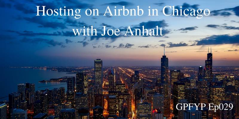 EP029- Hosting on Airbnb in Chicago with Joe Anhalt