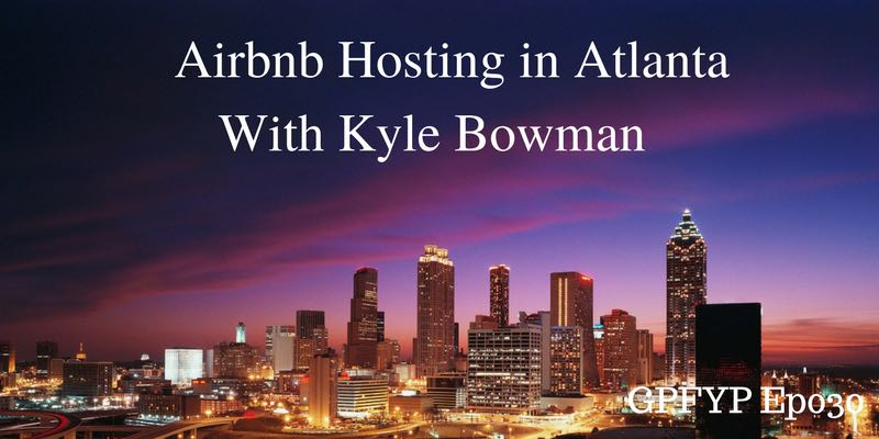 EP030- Kyle Bowman, Founder of Evermore, Shares His Airbnb Hosting Experiences