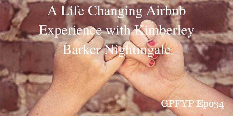 EP034- A Life Changing Airbnb Experience with Kimberley Barker Nightingale