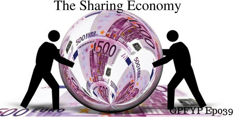 EP039- The Sharing Economy- Meal Sharing, Car Sharing, Dog Sitting And More