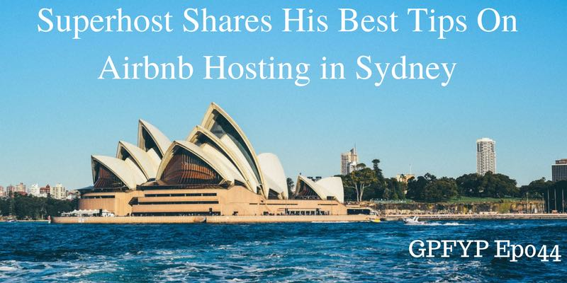 EP044- Superhost Pol McCann From Sydney Shares His Best Tips On Airbnb Hosting