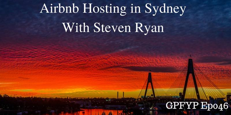 EP046- Sydney Airbnb Hosting With Steven Ryan
