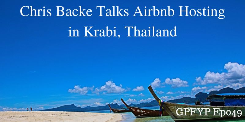 EP050- Chris Backe, Established Author and Travel Enthusiast, Talks Airbnb in Thailand