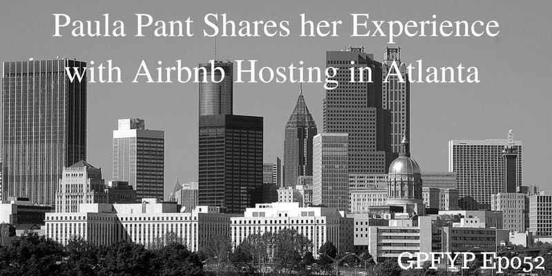 EP052- Paula Pant, CEO at AffordAnything.com, Shares her Experience with Airbnb in Atlanta