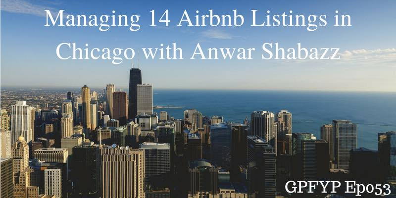 EP053- Managing 14 Airbnb Listings in Chicago with Anwar Shabazz