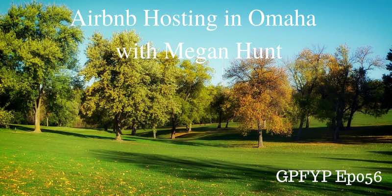 EP056- Airbnb Hosting in Omaha, Nebraska, with Megan Hunt