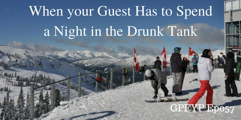 EP057- When your Guest Has to Spend a Night in the Drunk Tank