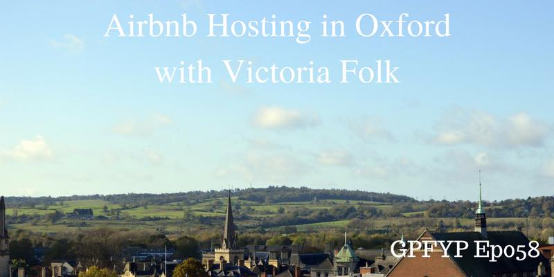 EP058- Airbnb Hosting in Oxford with Victoria Folk