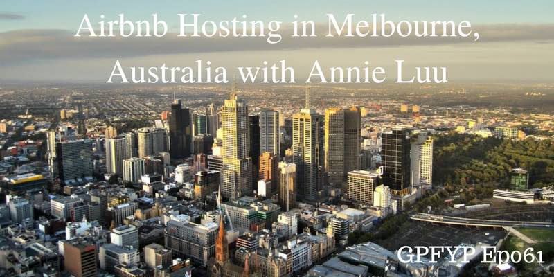 EP061- Airbnb Hosting in Melbourne, Australia with Annie Luu