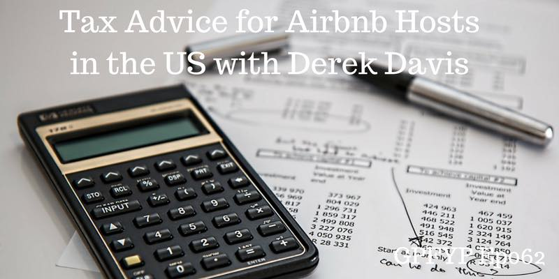 EP062_ Tax Advice for Airbnb Hosts in the US with Derek Davis