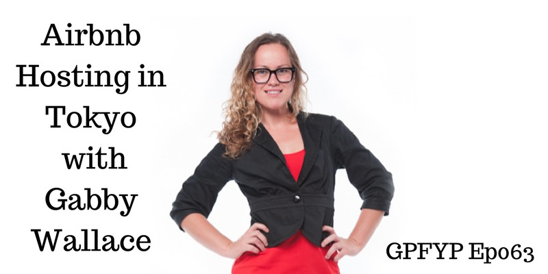 EP063- Airbnb Hosting in Tokyo while Teaching English with Gabby Wallace