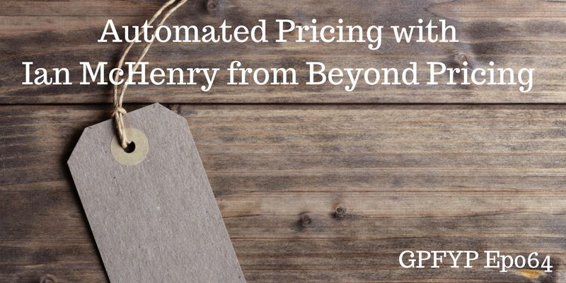 EP064- w: Ian McHenry from Beyond Pricing