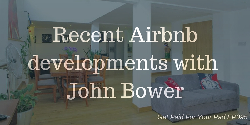 Airbnb developments with John Bower