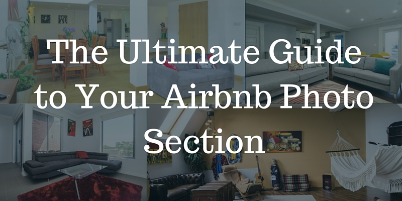 The Ultimate Beginners Guide to Your Airbnb Photo Section