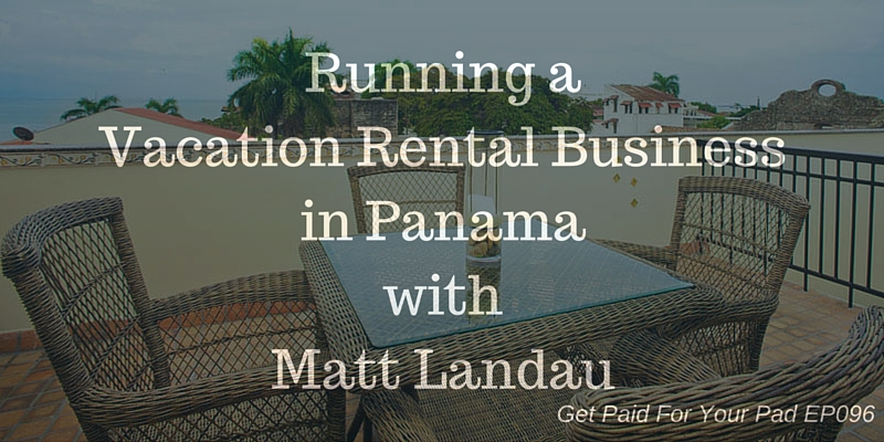 Vacation Rental Business Panama Matt Landau