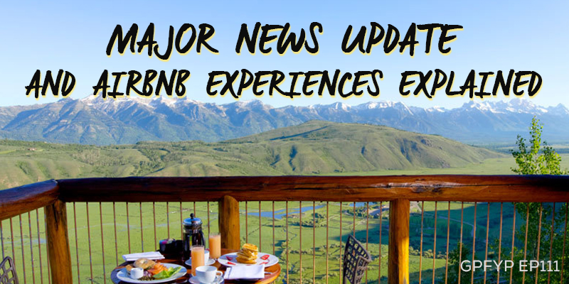 EP111: Major news update and Airbnb Experiences eplained