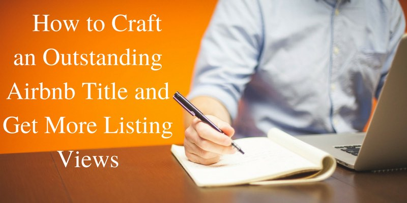 How to Craft an Outstanding Airbnb Title and Get More Listing Views