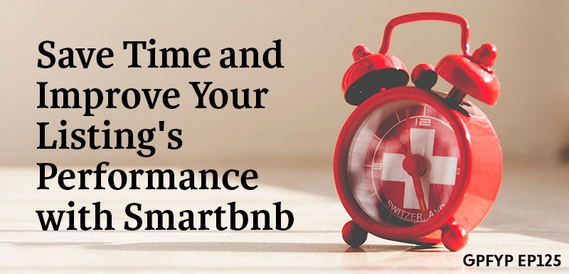 EP125: Save Time and Improve Your Listing's Performance with Smartbnb