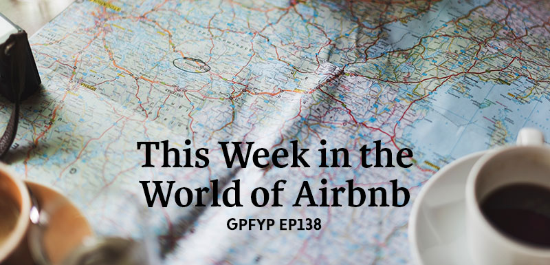 EP138: This Week in the World of Airbnb » Get Paid For Your Pad