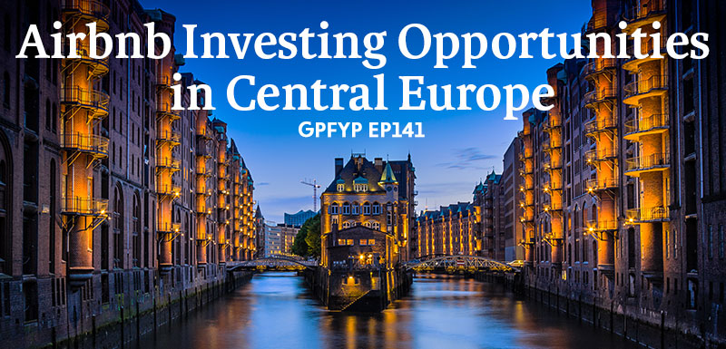 EP141: Airbnb Investing Oppertunities in Central Europe » Get Paid