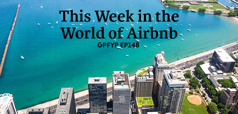 EP148: This Week in the World of Airbnb » Get Paid For Your Pad