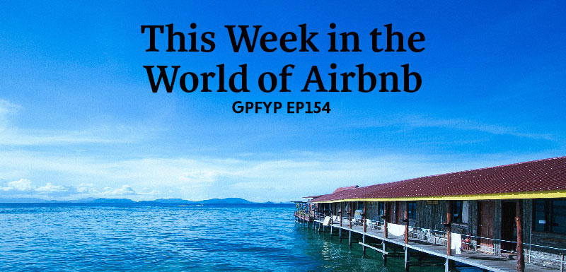 EP154: This Week in the World of Airbnb » Get Paid For Your Pad