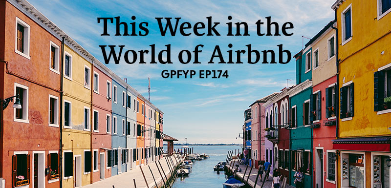 EP174: This Week in the World of Airbnb » Get Paid For Your Pad