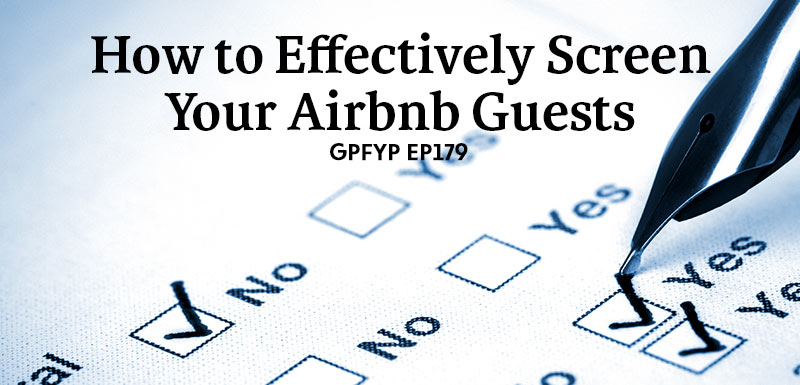 EP179: How to Effectively Screen Your Airbnb Guests » Get Paid For