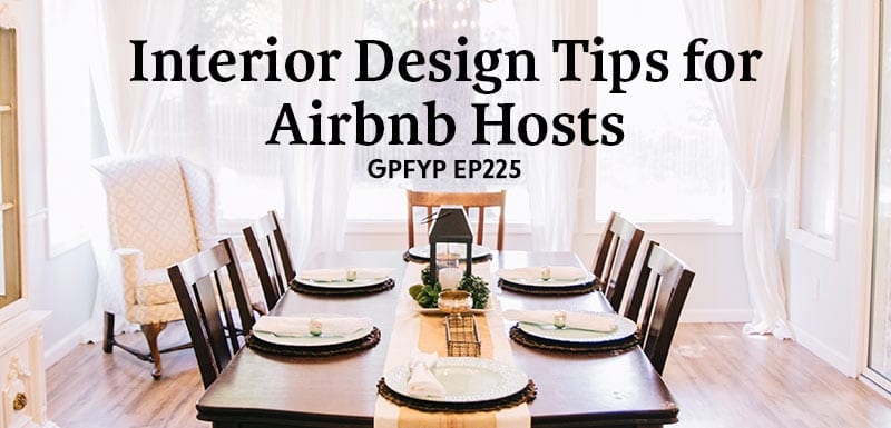 Interior Designer Tips Ep225 interior design tips for airbnb hosts get paid for your pad sisterspd