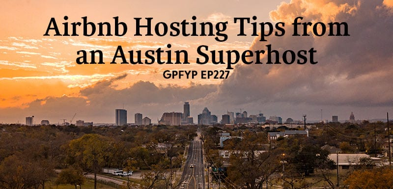 EP227: Airbnb Tips from an Austin Superhost » Get Paid For