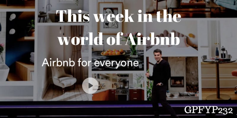 EP232 This Week in the World of Airbnb