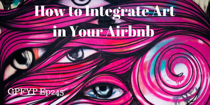 How to Integrate Art in Your Airbnb