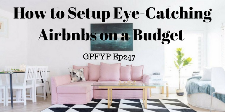 How to Setup Eye-Catching Airbnbs on a Budget