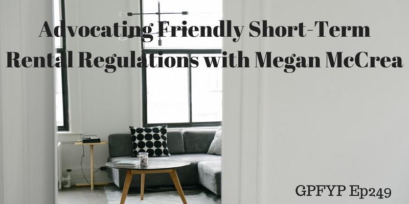 Advocating Friendly Short-Term Rental Regulation with Megan McCrea