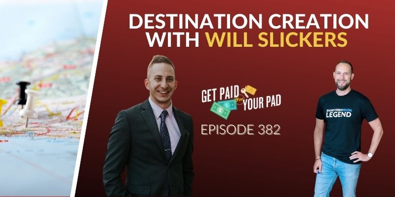 Destination Creation with Will Slickers